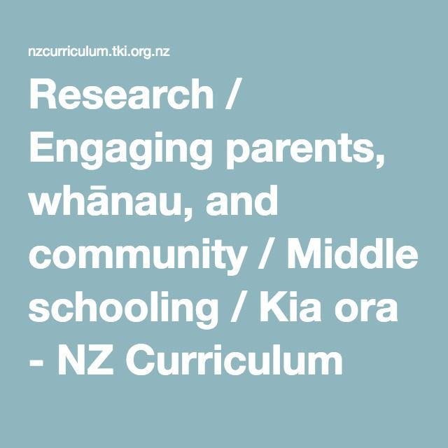 Research / Engaging parents, whānau, and community / Middle schooling / Kia ora - NZ Curriculum Online