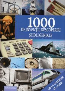 1000 de inventii, descoperiri si idei geniale - Editura Acvila; Varsta: 6+; Din cele mai vechi timpuri, omul a încercat să-şi îmbunătăţească modul de viaţă. A preluat unele elemente din natură şi le-a modelat după necesităţile sale. Această lucrare a realizat o selecţie a 1000 de invenţii, descoperiri şi idei geniale ale omenirii, de la Zeppelin până la radio şi de la fulgii de porumb până la internet. Cu ajutorul textului cuprinzător şi a splendidelor imagini  ne atrage.