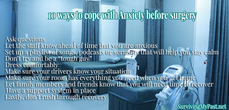 10 ways to cope with Anxiety before surgery - http://www.survivingmypast.net/anxiety-before-surgery/