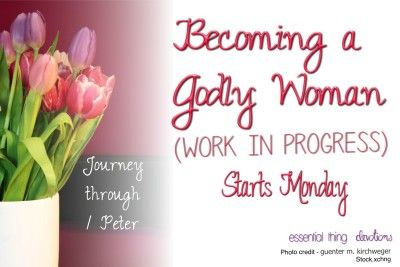 Being a Godly Woman - Essential Thing Devotions