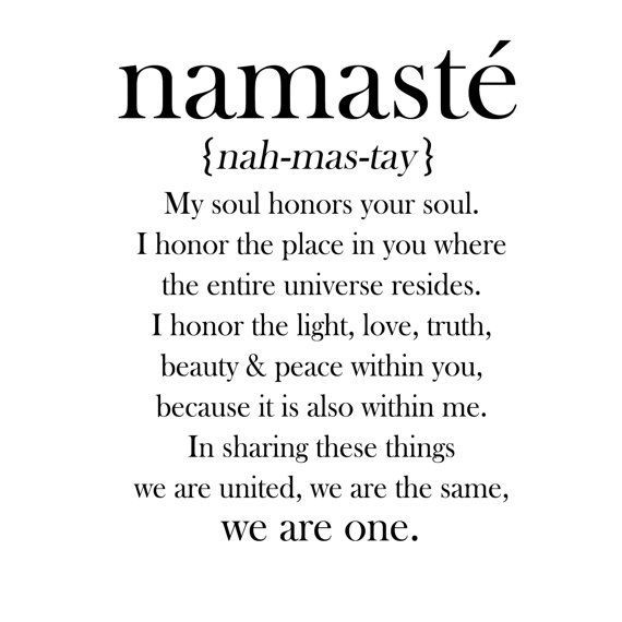 Follow this link for personal insight on the meaning of namaste