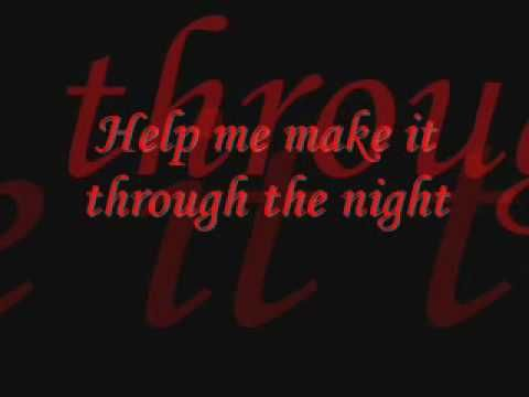 ▶ Gladys Knight & the Pips - Help Me Make It Through the Night - YouTube-  A prayer to the angels for you, if you are alone tonight.