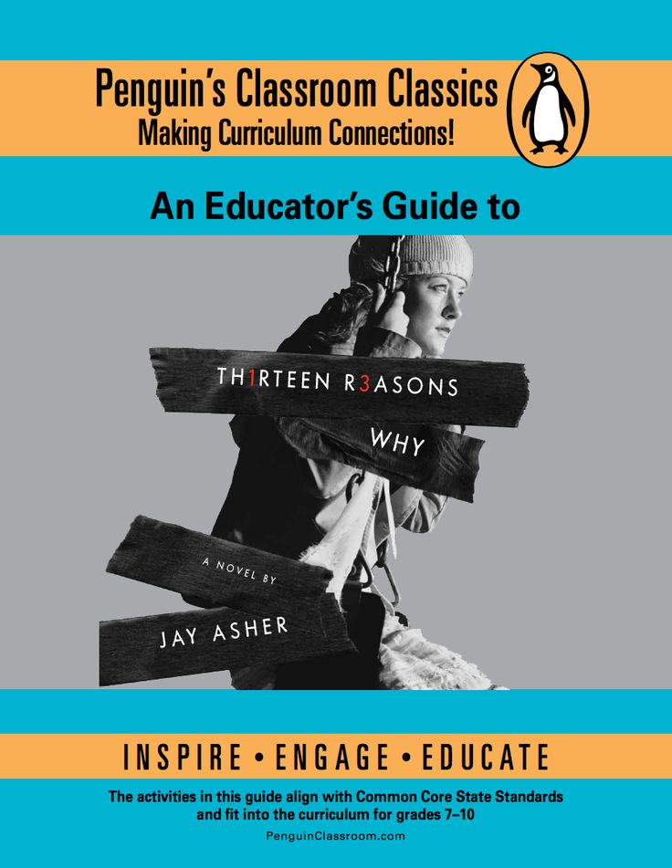 "This educator's guide to ""Thirteen Reasons Why"" by Jay Asher includes activity and discussion prompts plus classroom lesson plans. Each resource is aligned with Common Core State Standards and includes suggestions for integrating technology. The novel makes an excellent companion to any school or community campaign for National Suicide Prevention Week (September 7-13, 2015) or Bullying Prevention Month (October). It can also help educators looking to discuss the new Netflix series ""13…"