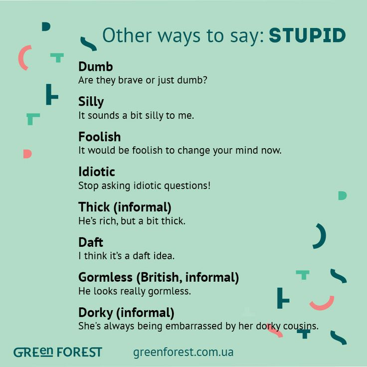 Synonyms to the word STUPID. Other ways to say STUPID. Синонимы к английскому слову STUPID.