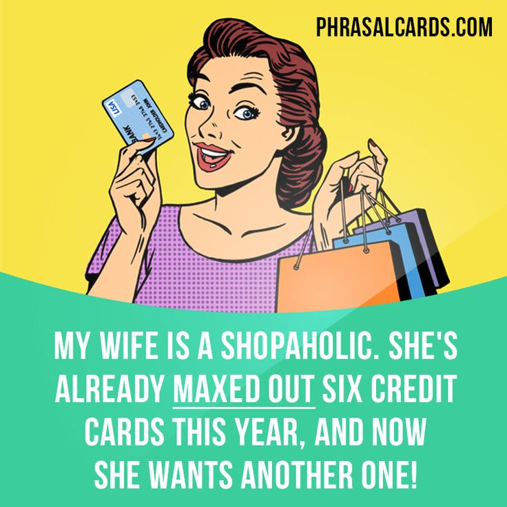 """Max out"" means ""to reach the maximum limit of something, or to use up all of something"".  Example: My wife is a shopaholic. She's already maxed out six credit cards this year, and now she wants another one!  #phrasalverb #phrasalverbs #phrasal #verb #verbs #phrase #phrases #expression #expressions #english #englishlanguage #learnenglish #studyenglish #language #vocabulary #dictionary #grammar #efl #esl #tesl #tefl #toefl #ielts #toeic #englishlearning #vocab #wordoftheday #phraseoftheday"
