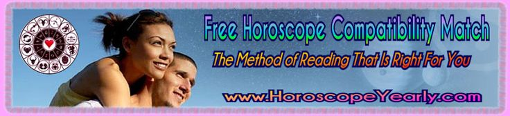 Free Horoscope Compatibility Match - The Method of Reading That is Right for You - If you are a person who wants to get to know the future a little better in star sign compatibility and astrology compatibility it is good to get a psychic reading. There's are a lot of websites that offer predictions. There are many things you can learn through a simple reading. See More Here: http://www.horoscopeyearly.com/free-horoscope-compatibility-match/