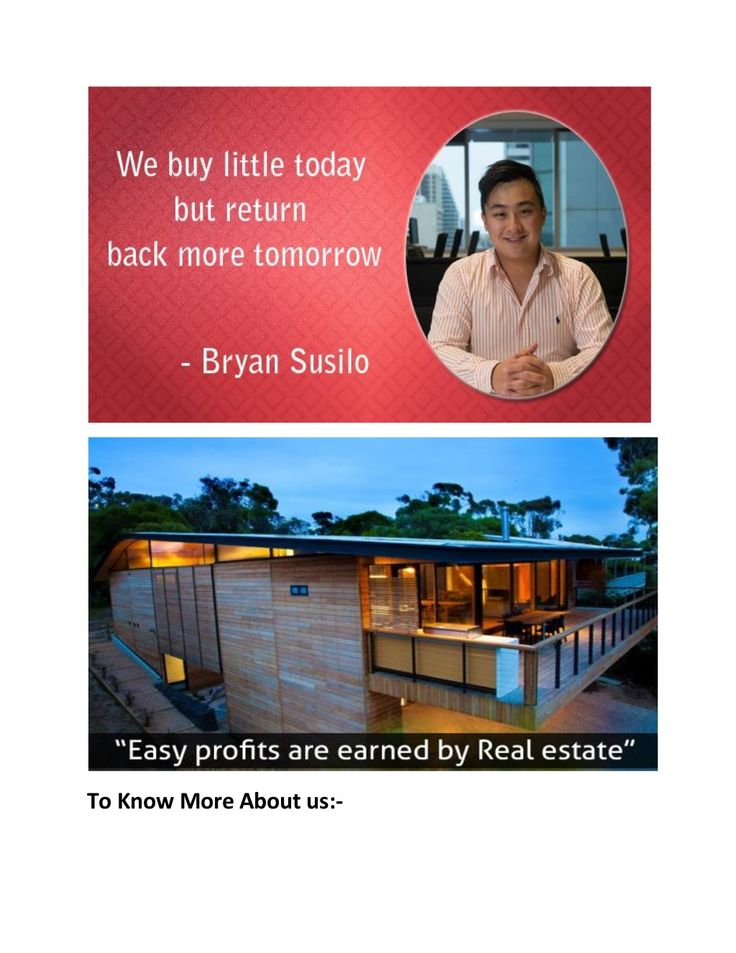Bryan Susilo - we buy little today but return back more tomorrow because easy profits are earned by real estate. http://www.pinterest.com/bryansusilo007/