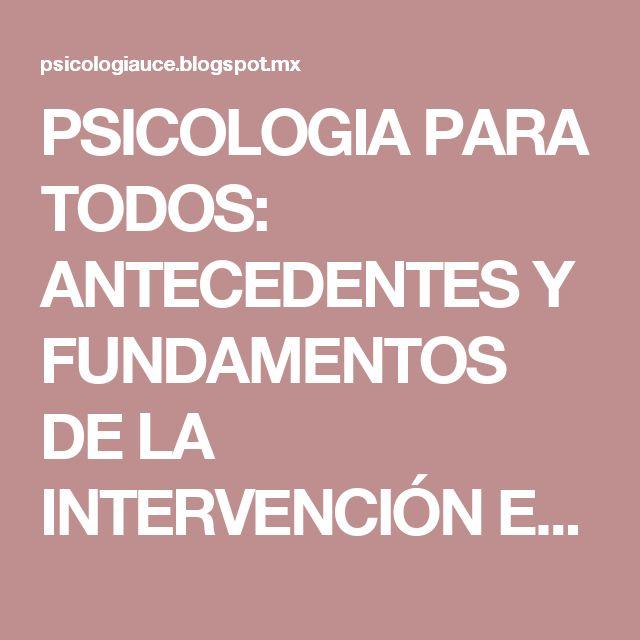 PSICOLOGIA PARA TODOS: ANTECEDENTES Y FUNDAMENTOS DE LA INTERVENCIÓN EN CRISIS