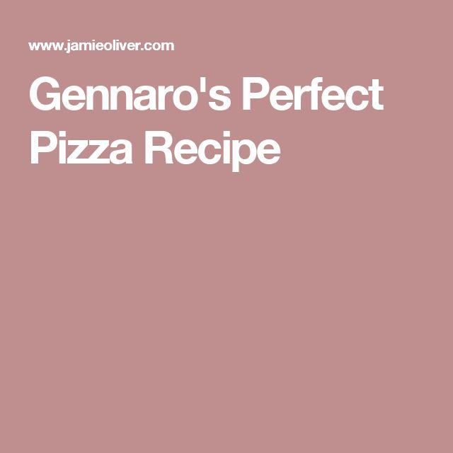 Gennaro's Perfect Pizza Recipe