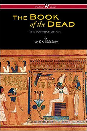 The Egyptian Book of the Dead: The Papyrus of Ani in the British Museum by E. A. Wallis Budge is a papyrus manuscript with cursive hieroglyphs and illustrations created c. 1250 BCE, in the 19th dynasty of the New Kingdom of ancient Egypt