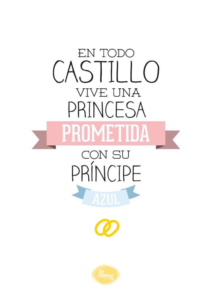 """""""En todo castillo vive una princesa prometida con su príncipe azul"""""""