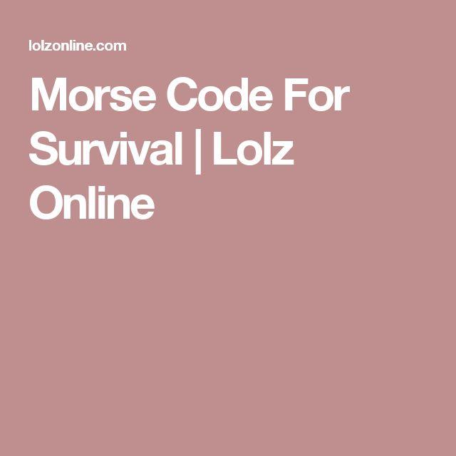Morse Code For Survival | Lolz Online