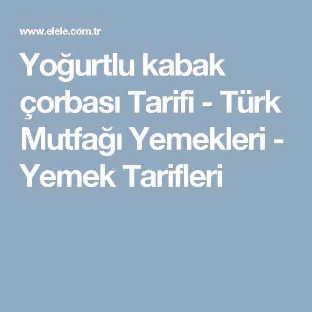 Yoğurtlu kabak çorbası Tarifi - Türk Mutfağı Yemekleri - Yemek Tarifleri