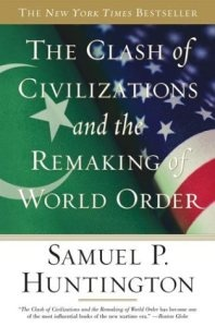 The Clash of Civilizations and the Remaking of World Order, Samuel P. Huntington.
