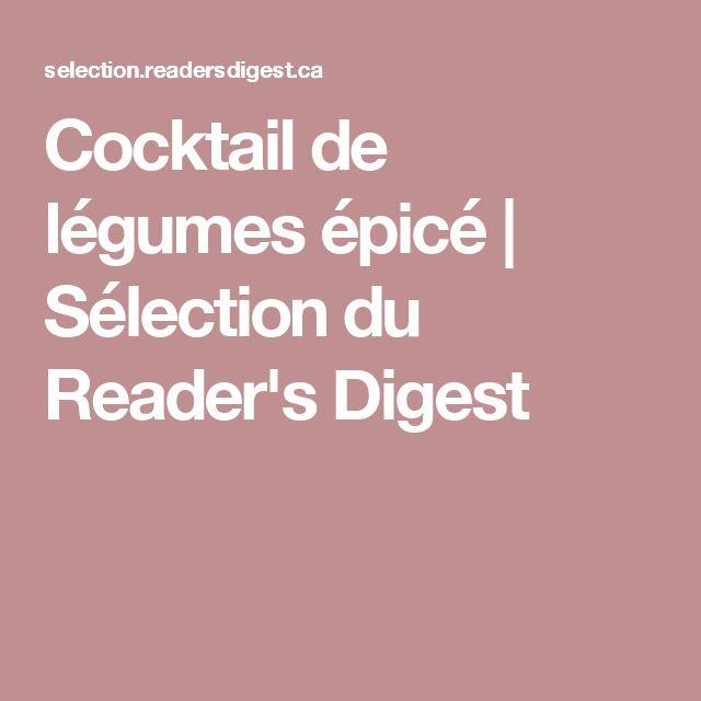 Cocktail de légumes épicé   Sélection du Reader's Digest