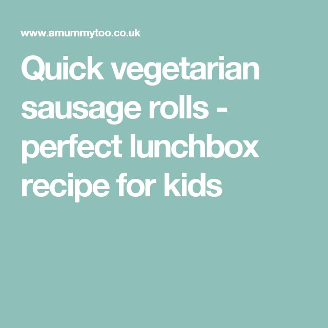 Quick vegetarian sausage rolls - perfect lunchbox recipe for kids