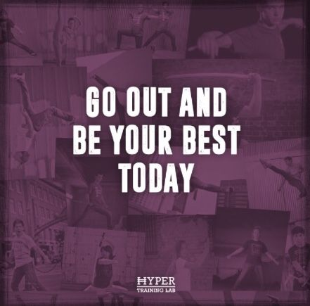 Be your best.