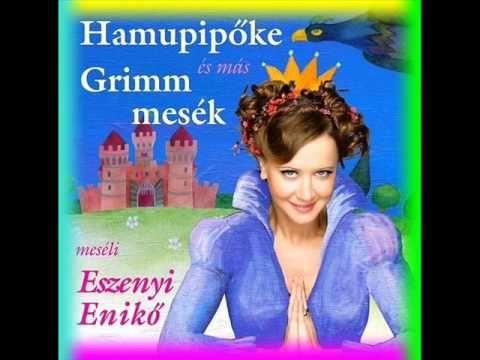 Eszenyi Enikő - Békakirály és Vashenrik (Hamupipőke és más Grimm mesék)