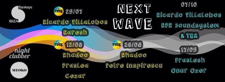Next Wave @ Sankeys Ibiza, Ibiza, ES