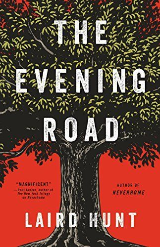 The biggest historical fiction books to read this year, including The Evening Road by Laird Hunt.