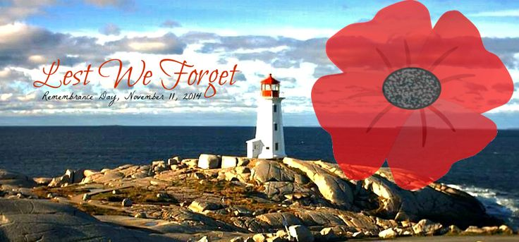 Lest We Forget. Remembrance Day, November 11, 2014  http://www.novascotiawebcams.com/en/webcams/peggys-cove-lighthouse/