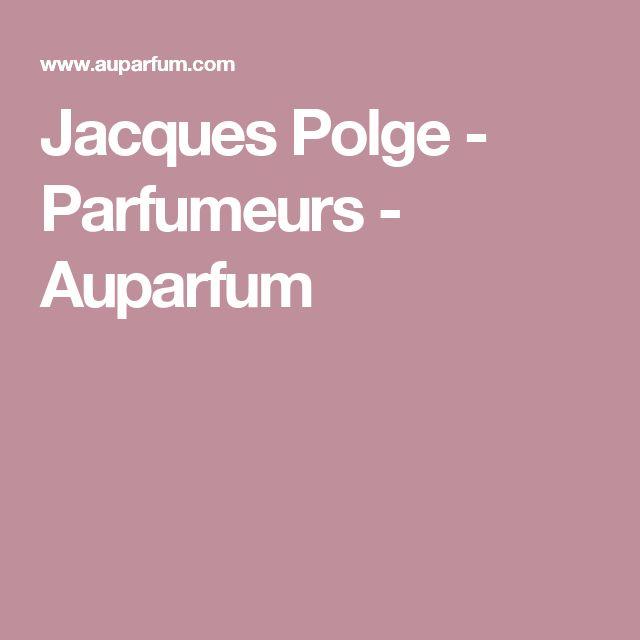Jacques Polge - Parfumeurs - Auparfum