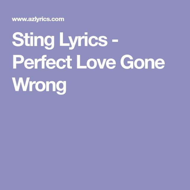 Sting Lyrics - Perfect Love Gone Wrong