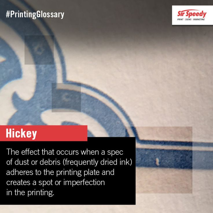 Hickey the effect that occurs when a spec of dust or debris frequently dried ink adheres to the printing plate and creates a spot or imperfection in the