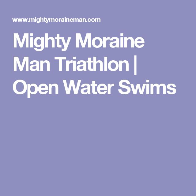 Mighty Moraine Man Triathlon | Open Water Swims