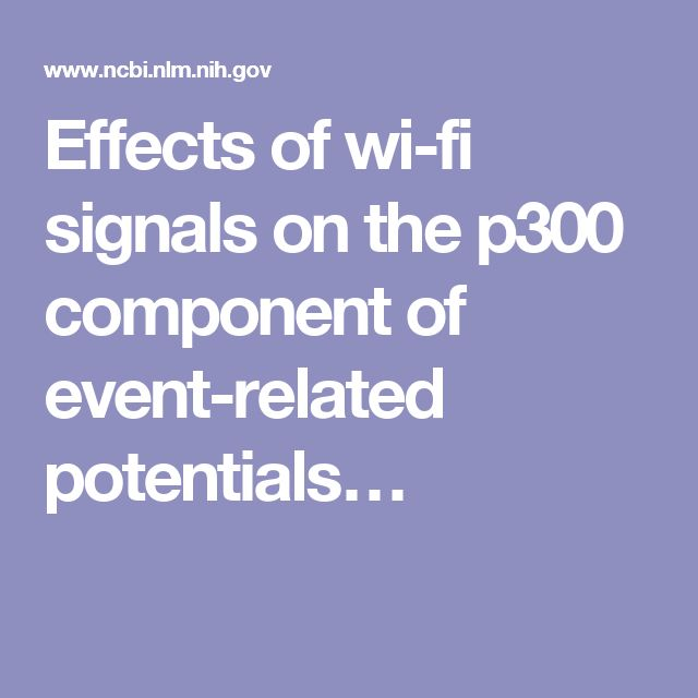 Effects of wi-fi signals on the p300 component of event-related potentials…
