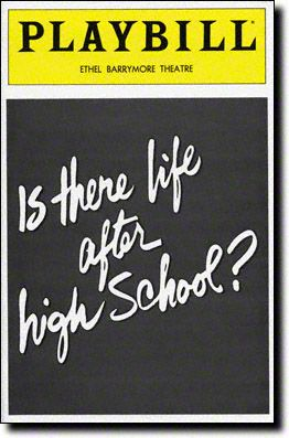 Playbill Cover for Is There Life After High School? at Ethel Barrymore Theatre - May 1982