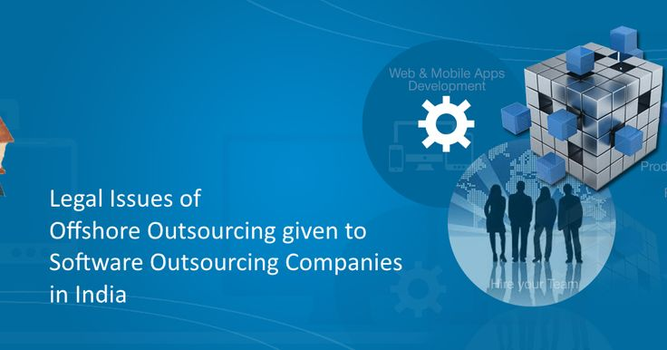Sofware Outsourcing Company in India: Legal Issues of Offshore Outsourcing given to Software Outsourcing Companies in India - Part 2 #eCommerceSolutionProvider #E-commerceSolutionProvider #SoftwareDevelopmentCompanyIndia