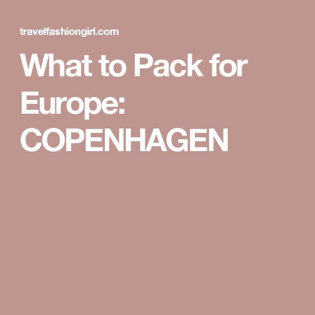 What to Pack for Europe: COPENHAGEN