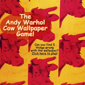 Can you find 5 things that are different in this segment of Andy Warhol's Cow Wallpaper? Click on the spots that you think don't match the other cows and see if you can win the game.  http://www.artsology.com/warhol-cow-wallpaper.php