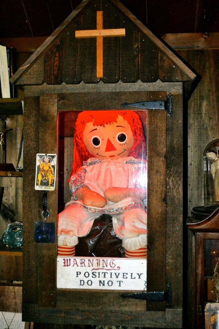The Real Annabelle Doll, Connecticut - In 1970, a woman shopping in a thrift store bought a Raggedy-Ann doll for her daughter; soon, she and her roommate were being terrified by paranormal events; at their wit's end, they contacted psychic investigators Ed and Lorraine Warren, who found that the doll was possessed by a demon; the girls gave Annabelle to the Warrens, who encased it in a glass display cabinet in their Occult Museum, where she still moves about occasionally...