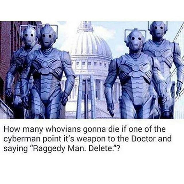 NOPE NOPE NOPITY NOPE BECAUSE IN THE SEASON 8 FINALE THEY TURNED ALL THE RECENTLY DECEASED INTO CYBERMEN AND THAT INCLUDES AMY AND RORY WHICH MEANS THEY WERE TURNED INTO CYBERMEN WHO IS CRYING RN CUZ I KNOW I AM<<<<<WHY MAKE THIS! Do you have no heart!!!!!!