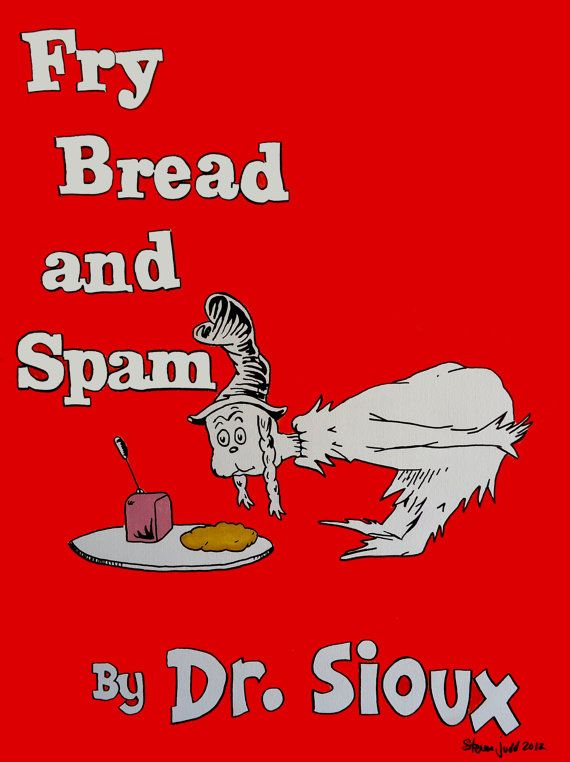 Fry Bread and Spam by Dr Sioux by kiowachoctaw1 on Etsy, $20.00