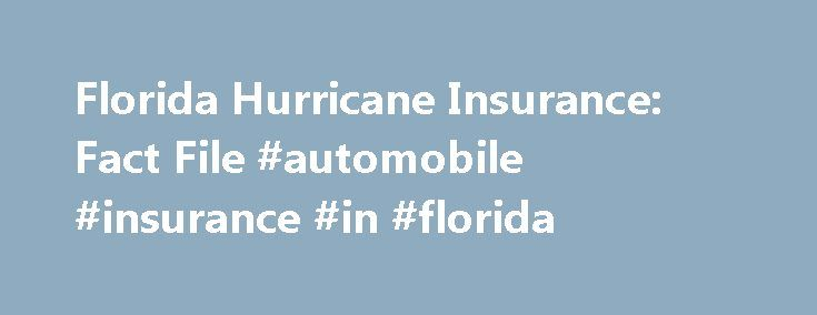 Florida Hurricane Insurance: Fact File #automobile #insurance #in #florida http://ghana.remmont.com/florida-hurricane-insurance-fact-file-automobile-insurance-in-florida/  # Florida Hurricane Insurance: Fact File MAY 2017 Florida accounted for 13 percent of all U.S. insured catastrophe losses from 1986 to 2015: $68.6 billion out of $515.4 billion, based on data from the PCS division of ISO. (Adjusted for inflation by ISO using the GDP implicit price deflator.) Seven of the 10 costliest…