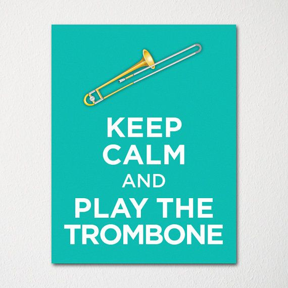 Keep Calm and Play the Trombone - 8x10 Fine Art Print - Choice of Color - Purchase 3 and Receive 1 FREE - Custom Prints Available on Etsy, $15.00