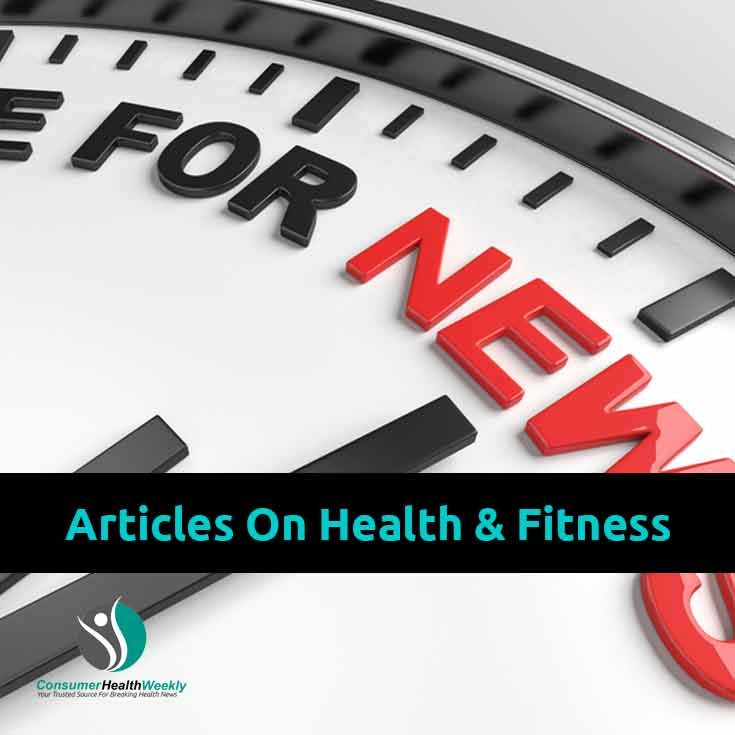 View the latest health news and explore articles on fitness, diet, nutrition, skin care, natural health, supplements, diseases and healthy living at ConsumerHealthWeekly.
