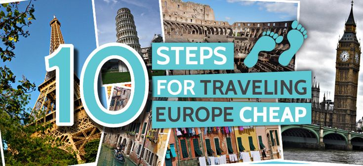 10 steps for traveling Europe cheap
