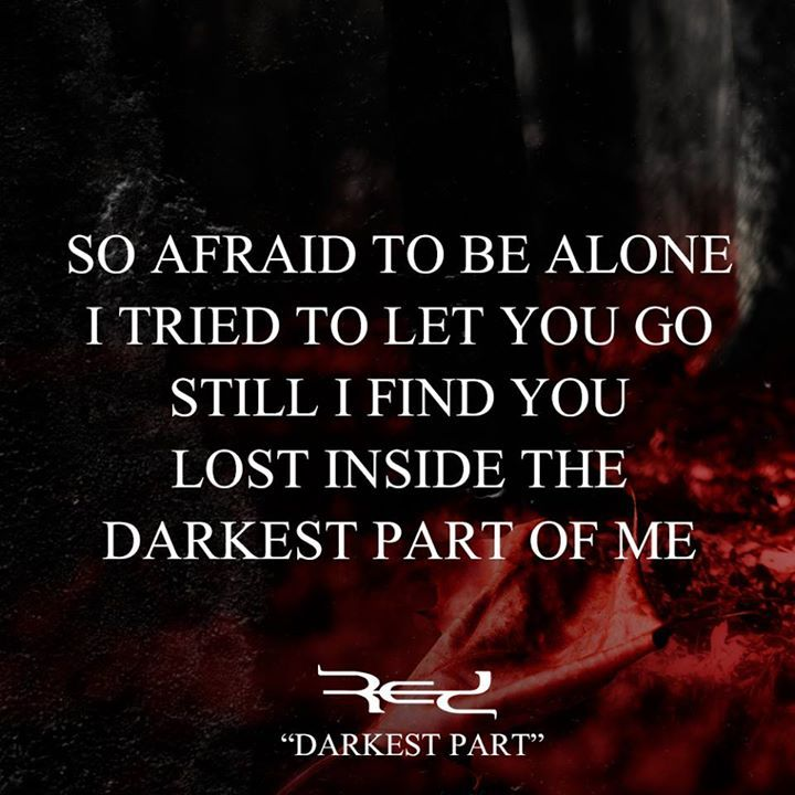 Darkest Part by RED, I am so excited for when the whole CD comes out and when I get to see the band in March.