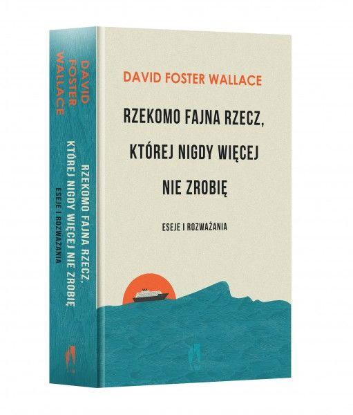 """Tekst pochodzi zksiążki Davida Fostera Wallace'a """"Rzekomo fajna rzecz, której nigdy więcej nie zrobię. Eseje irozważania"""", która ukaże się 28 września 2016 r. wWydawnictwie W.A.B. wprzekładzie Jolanty Kozak."""