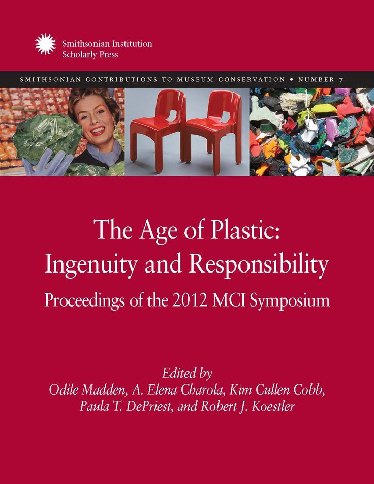The Age of Plastic: Ingenuity and Responsibility: Proceedings of the 2012 MCI Symposium