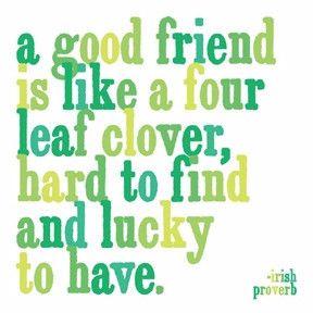 """Irish Proverb: """"A good friend is like…"""""""