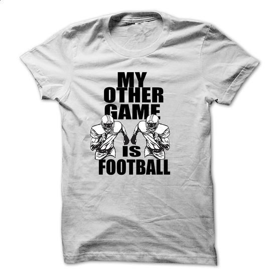 My Other Game Is Football - #best hoodies #t shirt companies. PURCHASE NOW => https://www.sunfrog.com/Sports/My-Other-Game-Is-Football.html?60505