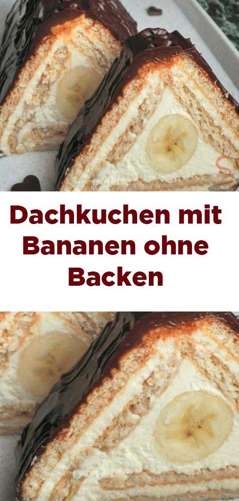 Dachkuchen mit Bananen ohne Backen