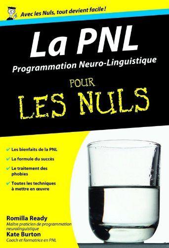 PNL - La Programmation Neuro Linguistique Poche Pour les nuls de Kate BURTON http://www.amazon.fr/dp/2754008799/ref=cm_sw_r_pi_dp_kKTRub019X8G1
