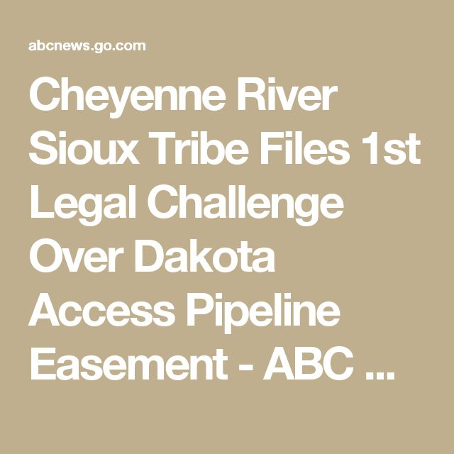 Cheyenne River Sioux Tribe Files 1st Legal Challenge Over Dakota Access Pipeline Easement - ABC News