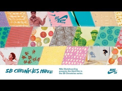 Nike SB Chronicles, Vol. III (3) - YouTube